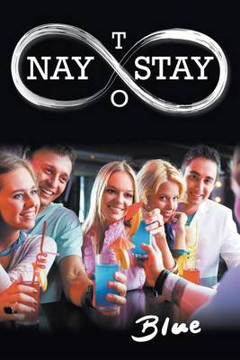 Nay to Stay (Paperback)