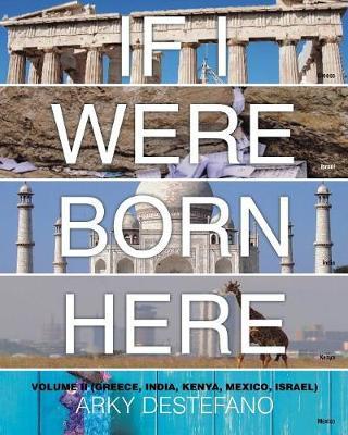 If I Were Born Here Volume II: (Greece, India, Kenya, Mexico, Israel) (Paperback)