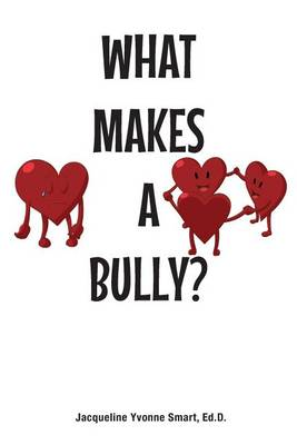 What Makes a Bully? (Paperback)