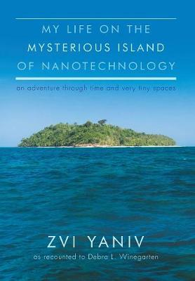 My Life on the Mysterious Island of Nanotechnology (Hardback)