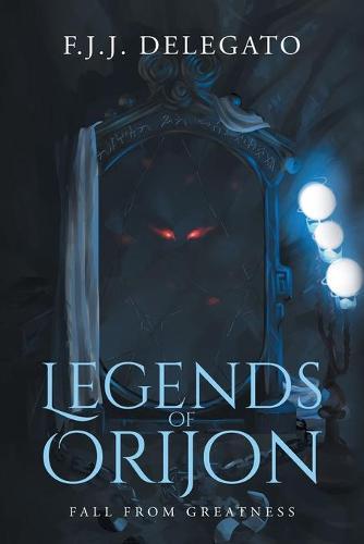 Legends of Orijon: Fall from Greatness (Paperback)