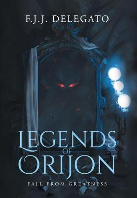 Legends of Orijon: Fall from Greatness (Hardback)