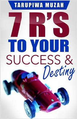 7 R's: To Your Success and Destiny (Paperback)