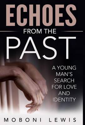 Echoes from the Past: A Young Man's Search for Love and Identity (Hardback)