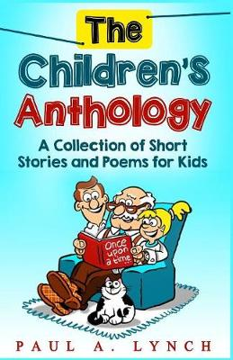The Children's Anthology: A Collection of Short Stories and Poems for Kids (Paperback)