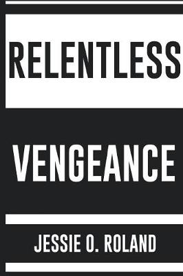 Relentless Vengeance (Paperback)