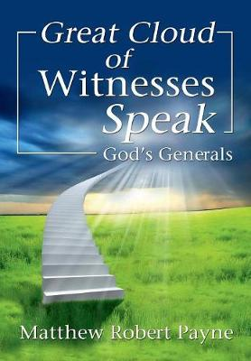 Great Cloud of Witnesses Speak: God's Generals (Hardback)