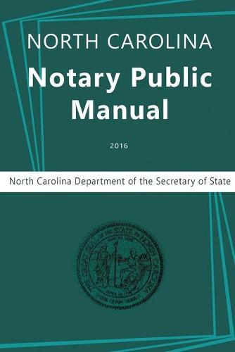 North Carolina Notary Public Manual, 2016 (Paperback)