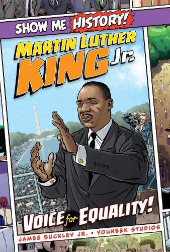 Martin Luther King Jr.: Voice for Equality! - Show Me History! (Hardback)