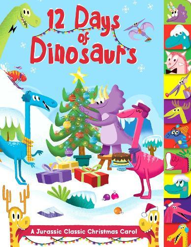 12 Days of Dinosaurs: A Jurassic Classic Christmas Carol (Board book)