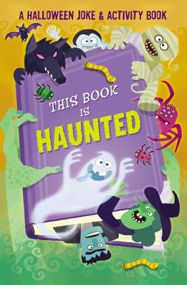 This Book is Haunted!: A Halloween Joke & Activity Book (Paperback)
