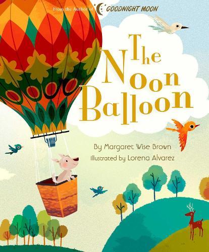 The Noon Balloon - Margaret Wise Brown Classics (Hardback)