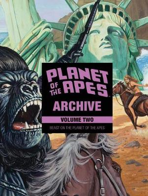 Planet of the Apes Archive Vol. 2: Beast on the Planet of the Apes - Planet of the Apes 2 (Hardback)