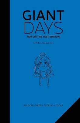Giant Days: Not On The Test Edition Vol. 2 - Giant Days 2 (Hardback)