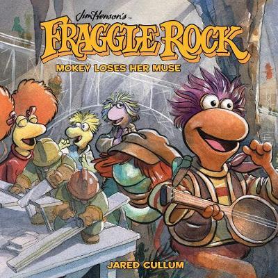 Jim Henson's Fraggle Rock: Mokey Loses Her Muse - Fraggle Rock (Hardback)