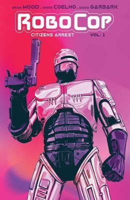 RoboCop: Citizen's Arrest - Robocop (Paperback)