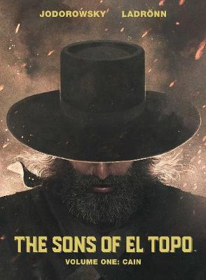 Sons of El Topo Vol. 1: Cain (Hardback)