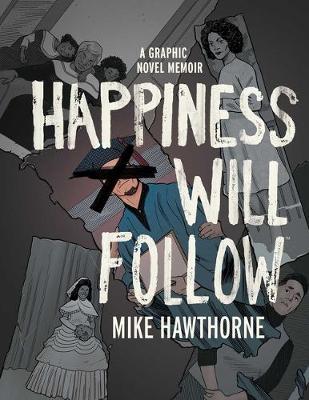 Happiness Will Follow (Hardback)