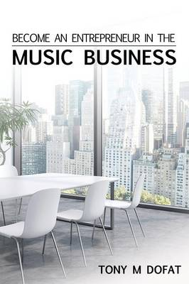 Become an Entrepreneur in the Music Business: First Edition (Paperback)