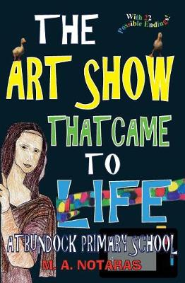The Art Show That Came to Life at Bundock Primary School - My School Adventure 1 (Paperback)