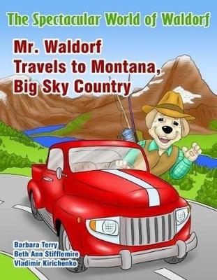 Mr. Waldorf Travels to Montana, Big Sky Country (Paperback)