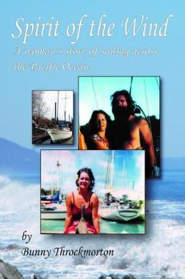 Spirit of the Wind: A Woman's Story of Sailing Across the Pacific Ocean (Paperback)