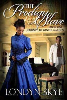 The Prodigy Slave: Journey to Winter Garden Book 1 (Paperback)