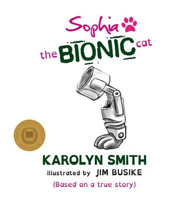 Sophia the Bionic Cat (Hardback)