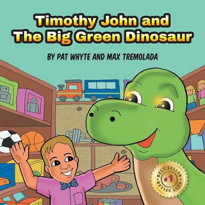 Timothy John and the Big Green Dinosaur (Paperback)
