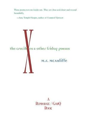 Crucifixes: & Other Friday Poems (Paperback)