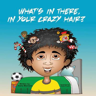 What's in There, in Your Crazy Hair? (Paperback)