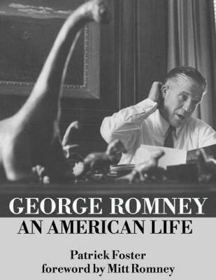 George Romney: An American Life (Hardback)