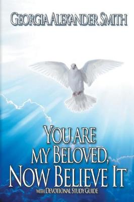You Are My Beloved, Now Believe It (Paperback)