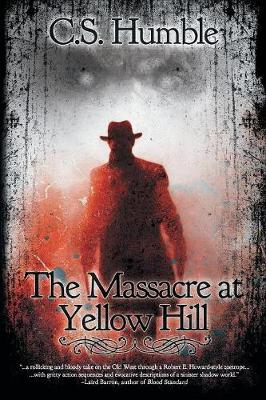 The Massacre at Yellow Hill (Paperback)