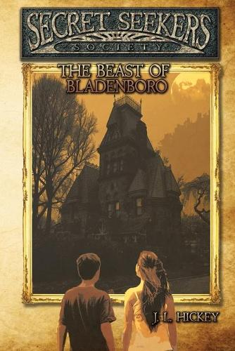 Secret Seekers Society and the Beast of Bladenboro - Secret Seekers Society 1 (Paperback)