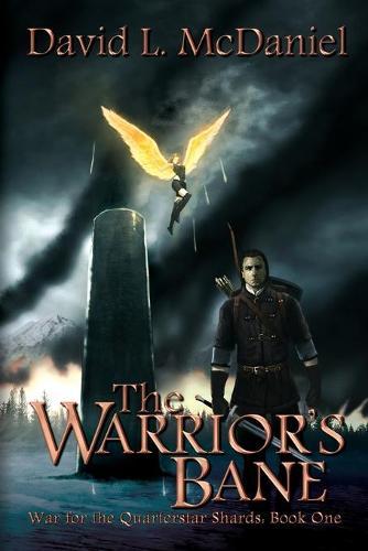 The Warrior's Bane: War for the Quarterstar Shards: Book One - War for the Quarterstar Shards 1 (Paperback)