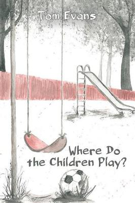 Where Do the Children Play? (Paperback)