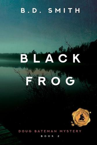Black Frog - Doug Bateman Mystery 2 (Paperback)