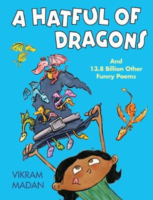 Hatful of Dragons, A: And More Than 13.8 Billion Other Funny Poems (Hardback)