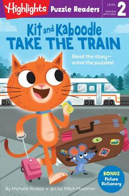 Kit and Kaboodle Take the Train - Highlights Puzzle Readers (Paperback)