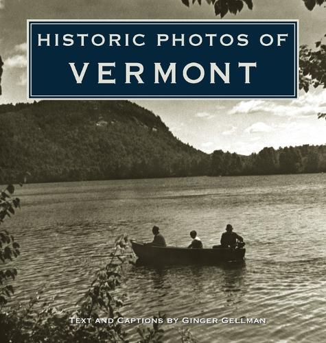Historic Photos of Vermont - Historic Photos (Hardback)