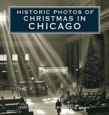 Historic Photos of Christmas in Chicago - Historic Photos (Hardback)