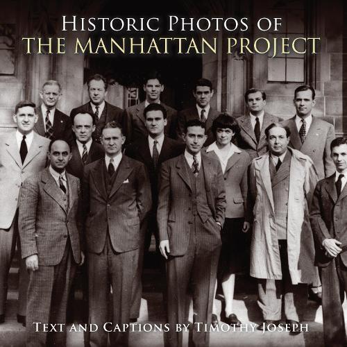 Historic Photos of the Manhattan Project - Historic Photos (Hardback)