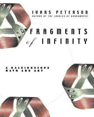 Fragments of Infinity: A Kaleidoscope of Math and Art (Paperback)