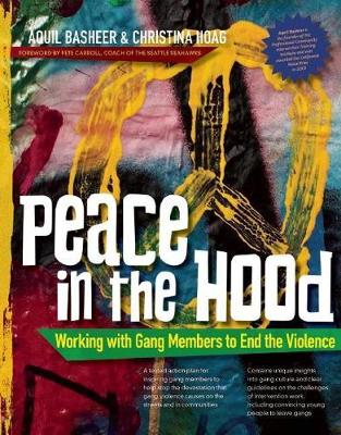Peace in the Hood: Working with Gang Members to End the Violence (Hardback)