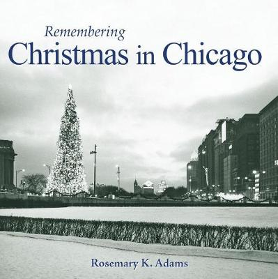 Remembering Christmas in Chicago - Remembering (Paperback)