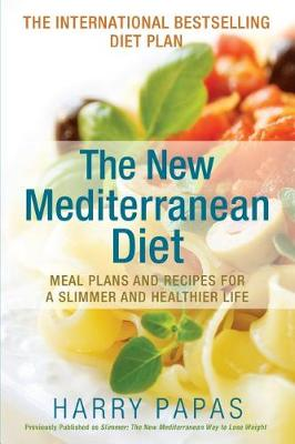 The New Mediterranean Diet: Meal Plans and Recipes for a Slimmer and Healthier Life (Paperback)