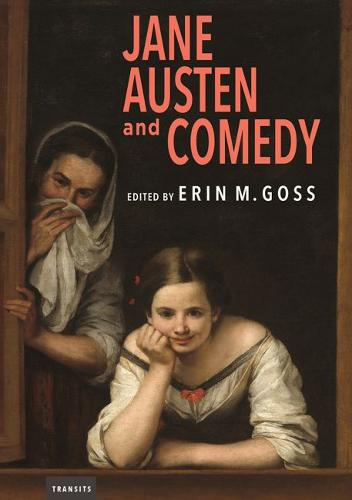 Jane Austen and Comedy - Transits: Literature, Thought & Culture 1650-1850 (Hardback)