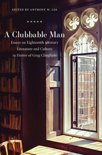Clubbable Man: Essays on Eighteenth-Century Literature and Culture (Hardback)
