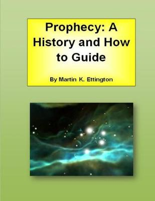 Prophecy: A History and How to Guide (Paperback)